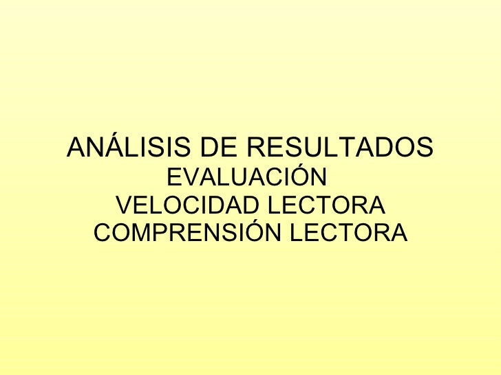 ANÁLISIS DE RESULTADOS EVALUACIÓN  VELOCIDAD LECTORA COMPRENSIÓN LECTORA