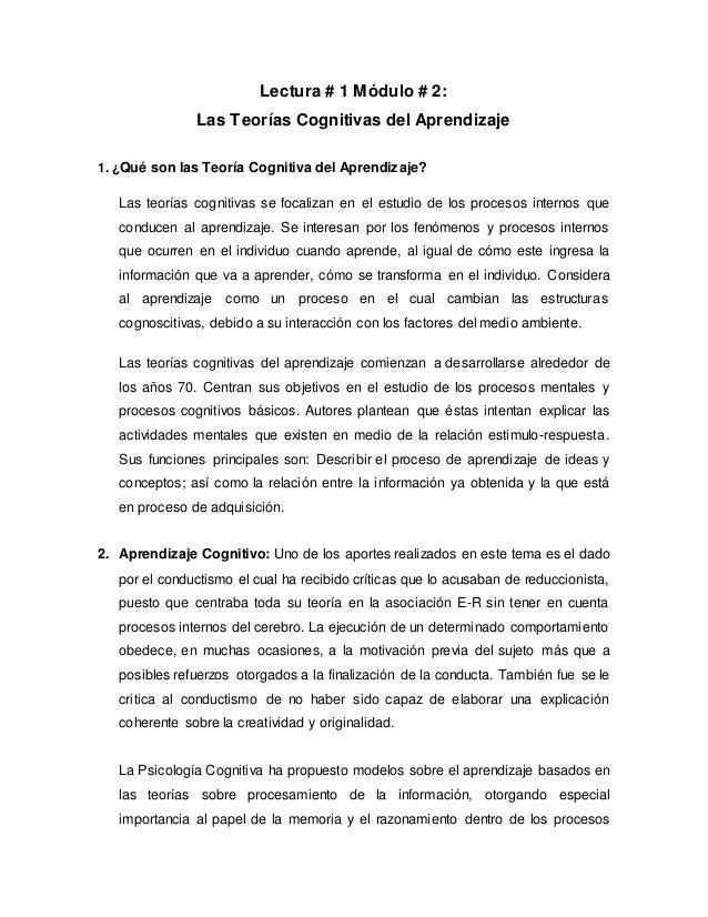 Lectura # 1 Módulo # 2: Las Teorías Cognitivas del Aprendizaje 1. ¿Qué son las Teoría Cognitiva del Aprendizaje? Las teorí...