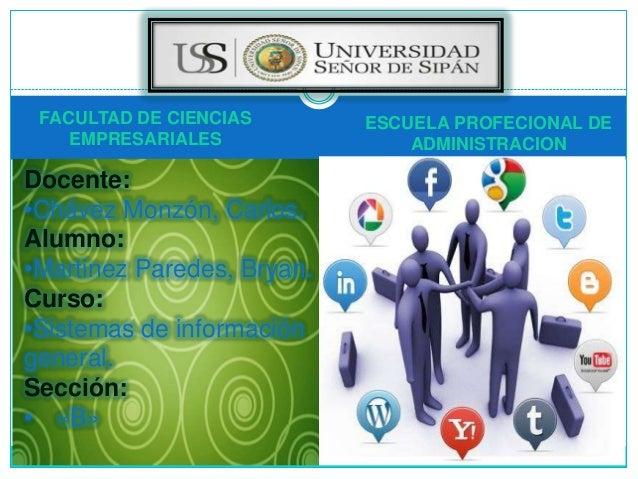 Docente:•Chávez Monzón, Carlos.Alumno:•Martinez Paredes, Bryan.Curso:•Sistemas de informacióngeneral.Sección:• «B»FACULTAD...