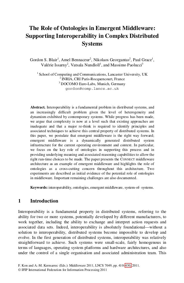 The Role of Ontologies in Emergent Middleware: Supporting Interoperability in Complex Distributed Systems Gordon S. Blair1...