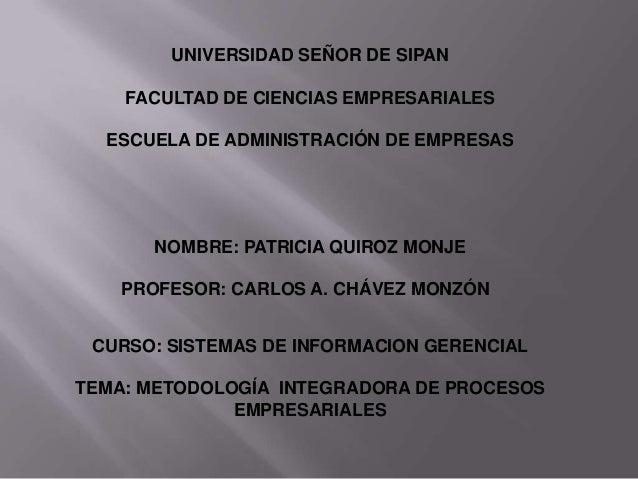 UNIVERSIDAD SEÑOR DE SIPANFACULTAD DE CIENCIAS EMPRESARIALESESCUELA DE ADMINISTRACIÓN DE EMPRESASNOMBRE: PATRICIA QUIROZ M...