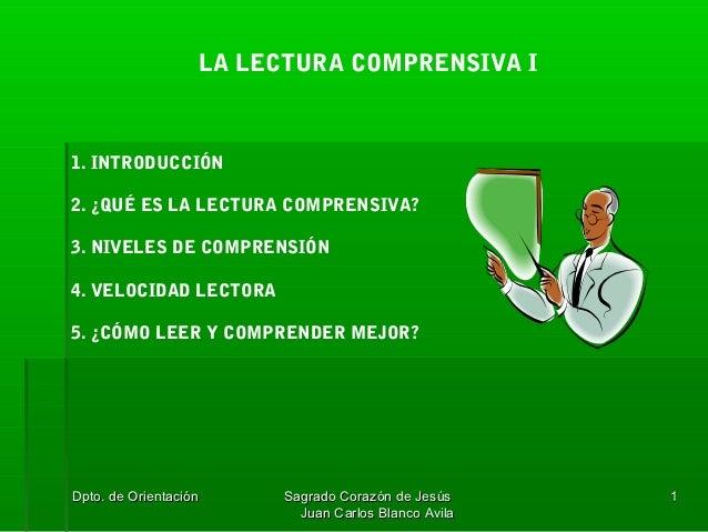 LA LECTURA COMPRENSIVA I1. INTRODUCCIÓN2. ¿QUÉ ES LA LECTURA COMPRENSIVA?3. NIVELES DE COMPRENSIÓN4. VELOCIDAD LECTORA5. ¿...
