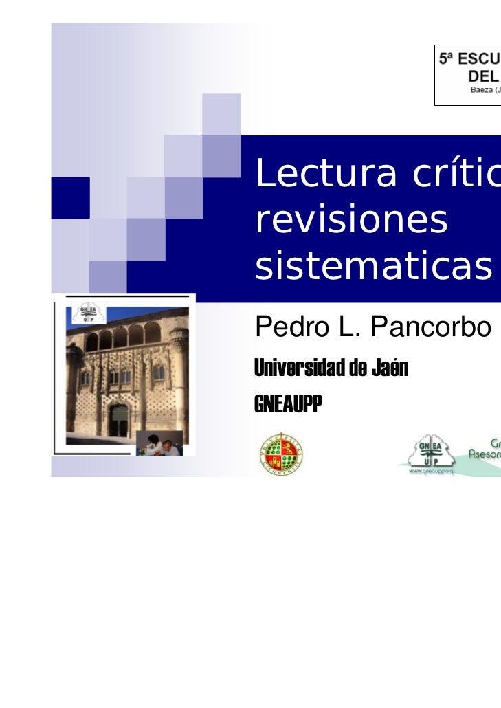 Lectura crítica derevisionessistematicasPedro L. Pancorbo HidalgoUniversidad de JaénGNEAUPP