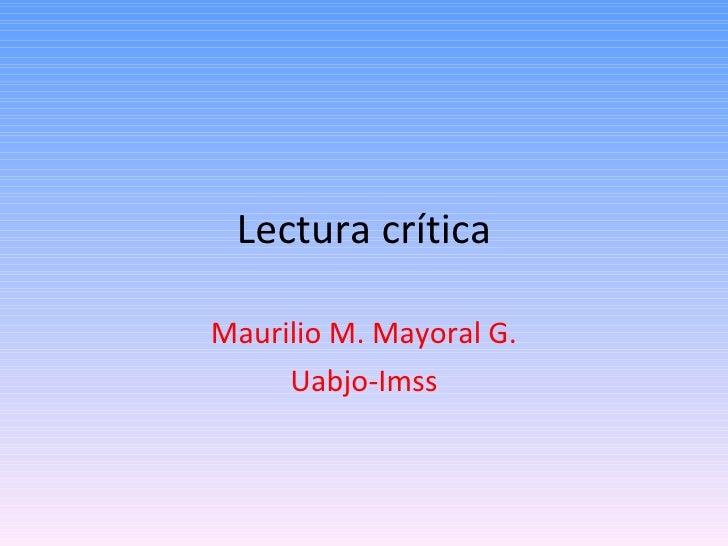 Lectura crítica Maurilio M. Mayoral G. Uabjo-Imss