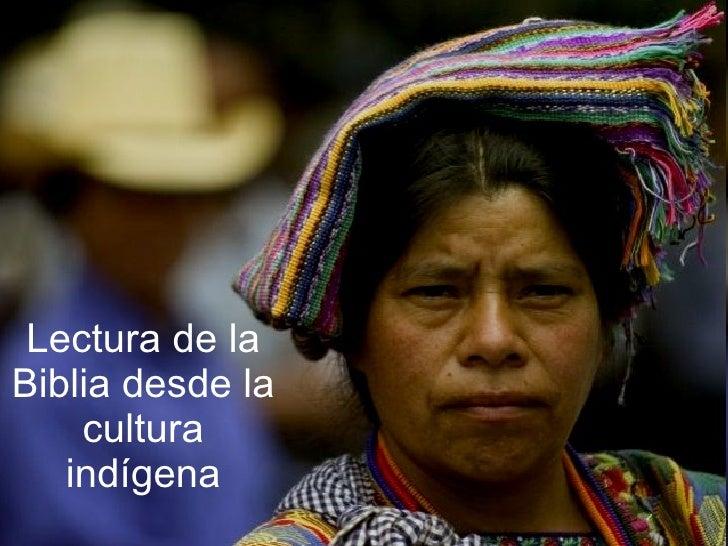 Lectura de la biblia desde la cultura indígena