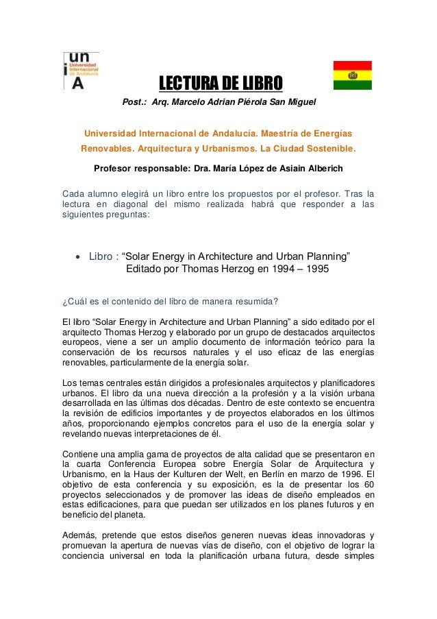 LECTURA DE LIBRO Post.: Arq. Marcelo Adrian Piérola San Miguel Universidad Internacional de Andalucía. Maestría de Energía...