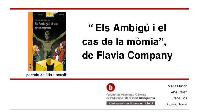 """"""" Els Ambigú i el cas de la mòmia"""", de Flavia Company Maria Muñoz Alba Pèrez Irene Ros Patricia Torné portada del llibre e..."""