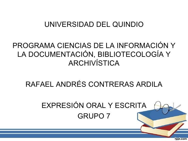 UNIVERSIDAD DEL QUINDIOPROGRAMA CIENCIAS DE LA INFORMACIÓN Y LA DOCUMENTACIÓN, BIBLIOTECOLOGÍA Y            ARCHIVÍSTICA  ...