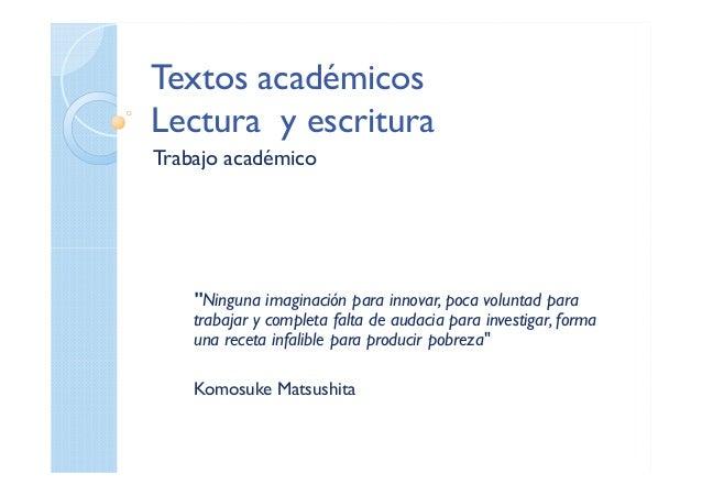 """Textos académicos Lectura y escritura Trabajo académico """"Ninguna imaginación para innovar, poca voluntad para trabajar y c..."""