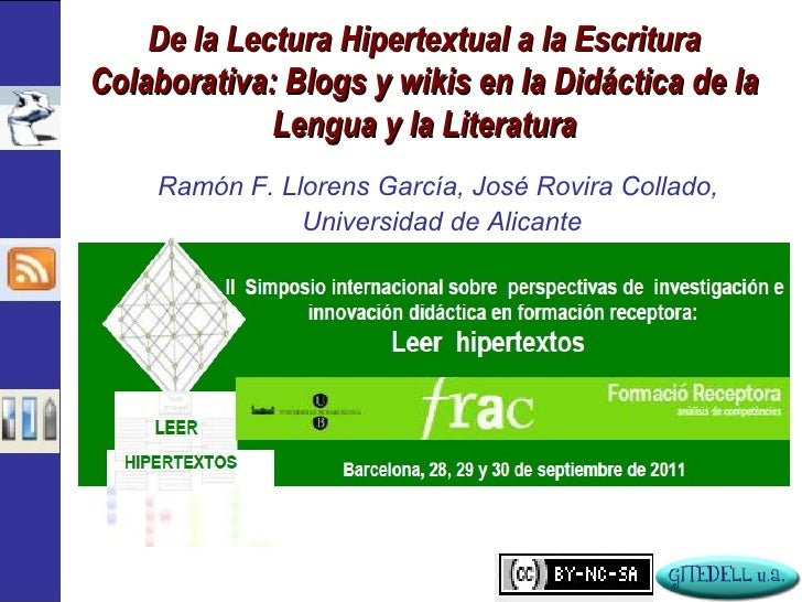 De la Lectura Hipertextual a la EscrituraColaborativa: Blogs y wikis en la Didáctica de la             Lengua y la Literat...