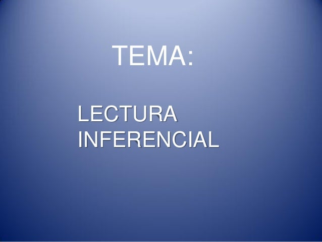 TEMA:LECTURAINFERENCIAL