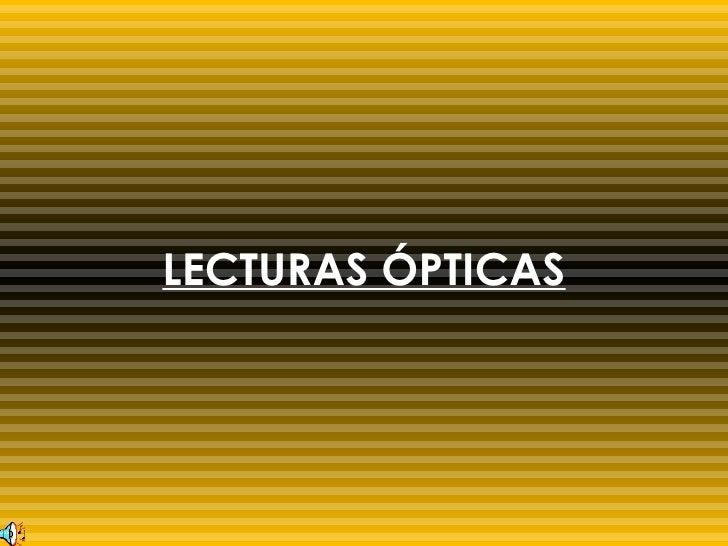 LECTURAS ÓPTICAS