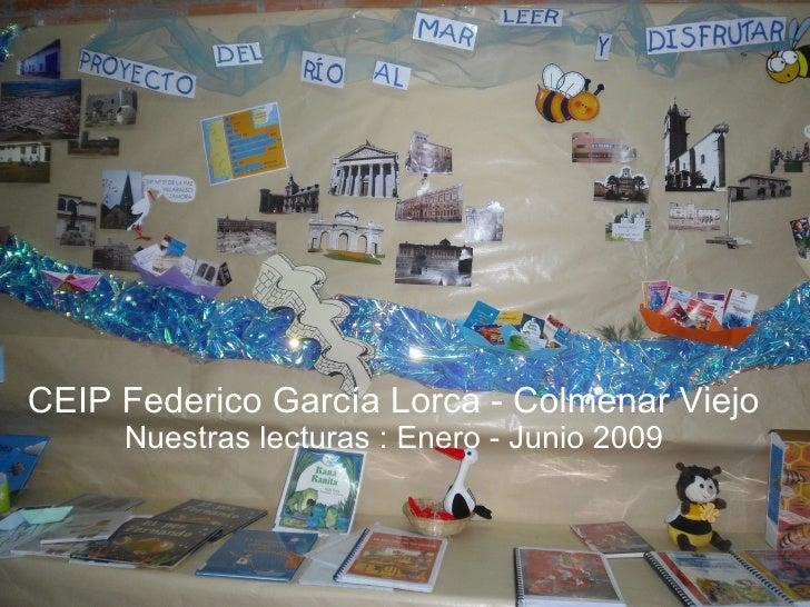 CEIP Federico García Lorca - Colmenar Viejo      Nuestras lecturas : Enero - Junio 2009