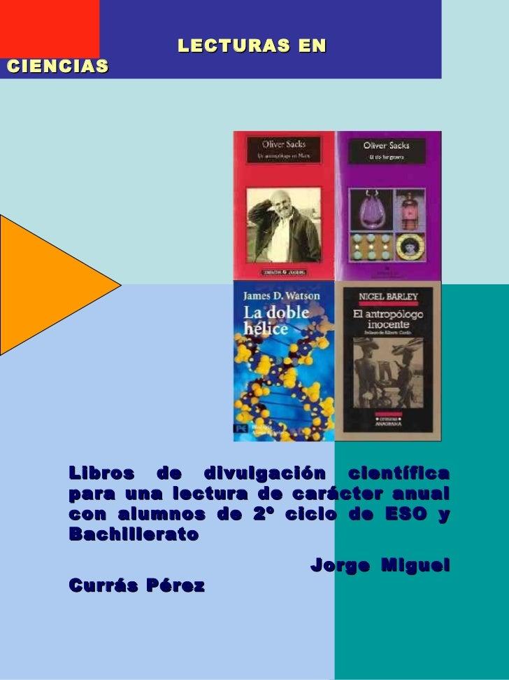 LECTURAS ENCIENCIAS    Libros de divulgación científica    para una lectura de carácter anual    con alumnos de 2º ciclo d...