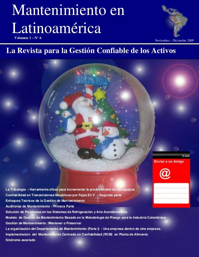 Mantenimiento en Latinoamérica. Volumen 1 – N° 6 1 Mantenimiento en Latinoamérica La Revista para la Gestión Confiable de ...