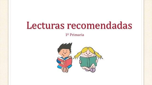 Lecturas recomendadas 1º Primaria