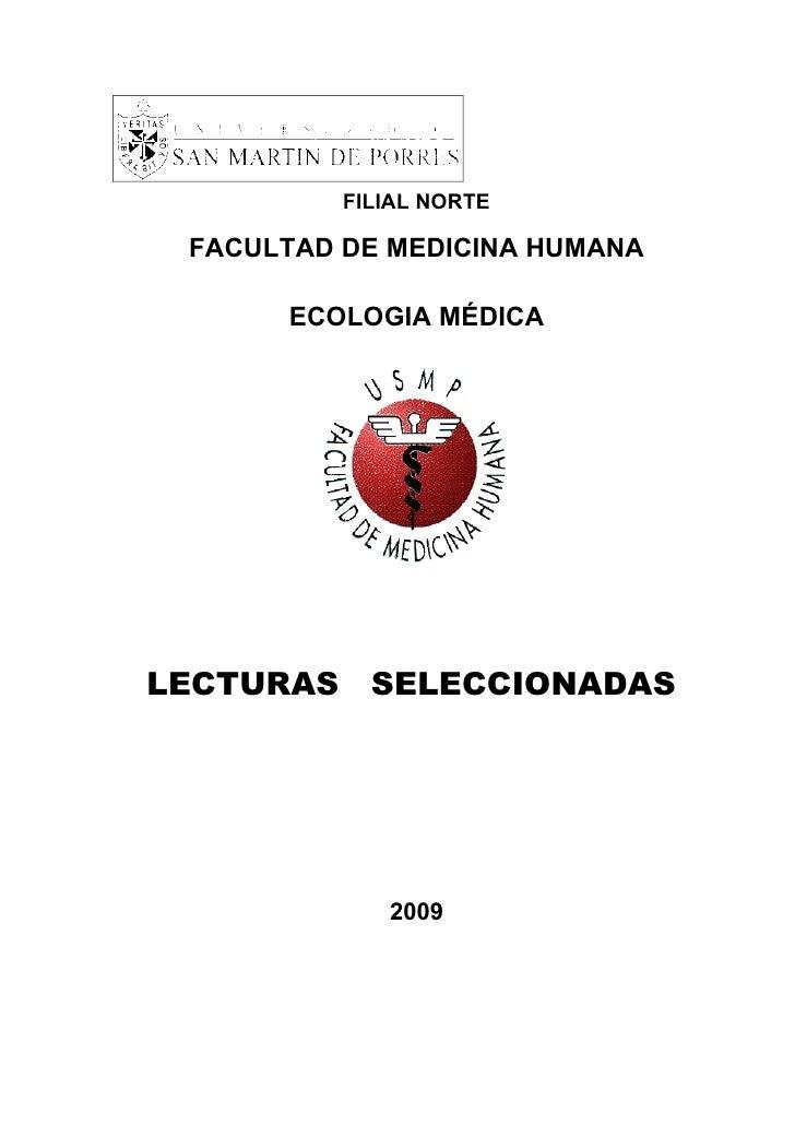 FILIAL NORTE   FACULTAD DE MEDICINA HUMANA        ECOLOGIA MÉDICA     LECTURAS SELECCIONADAS                  2009