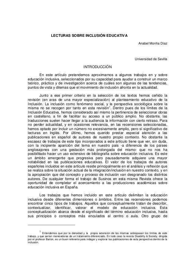 LECTURAS SOBRE INCLUSIÓN EDUCATIVA Anabel Moriña Díaz Universidad de Sevilla INTRODUCCIÓN En este artículo pretendemos apr...