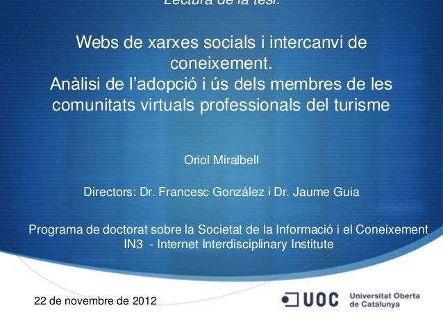 Lectura de la tesi:     Webs de xarxes socials i intercanvi de                   coneixement.   Anàlisi de l'adopció i ús ...