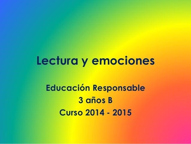 Lectura y emociones Educación Responsable 3 años B Curso 2014 - 2015