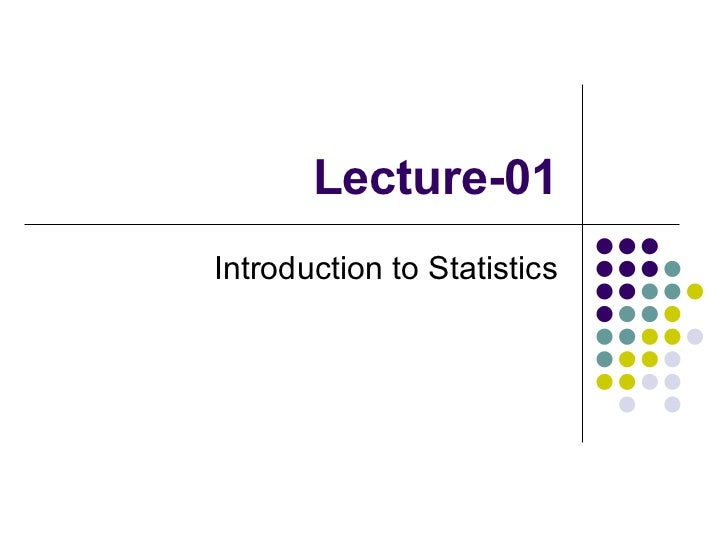 Lecture-01 Introduction to Statistics
