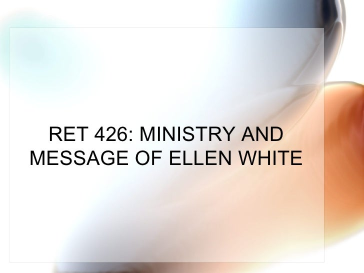 RET 426 : MINISTRY AND MESSAGE OF ELLEN WHITE