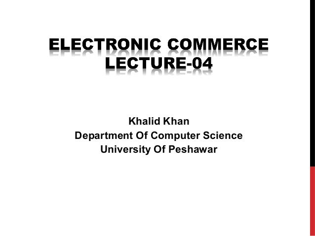 Lecture 04-components of electronic commerce website-khalid khan