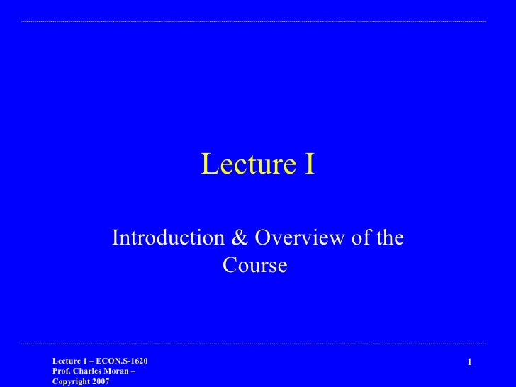 Lecture I Introduction & Overview of the Course