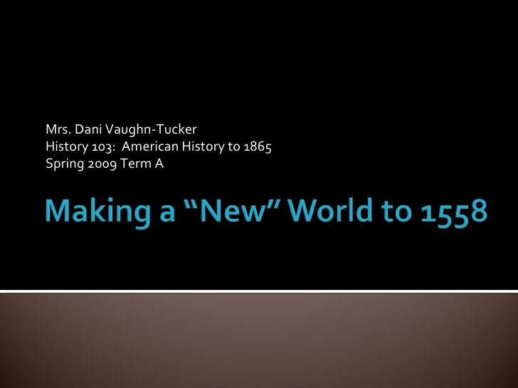 Lecture 1 Making A New World To 1558