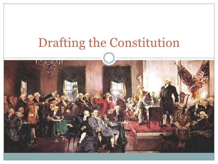 Drafting the Constitution<br />