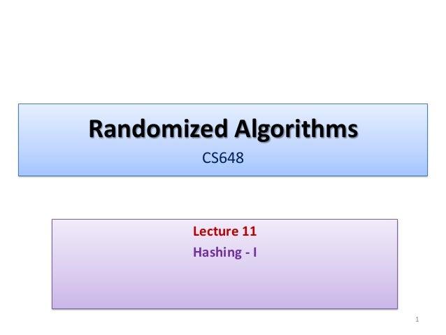 Lecture 11-cs648-2013 Randomized Algorithms