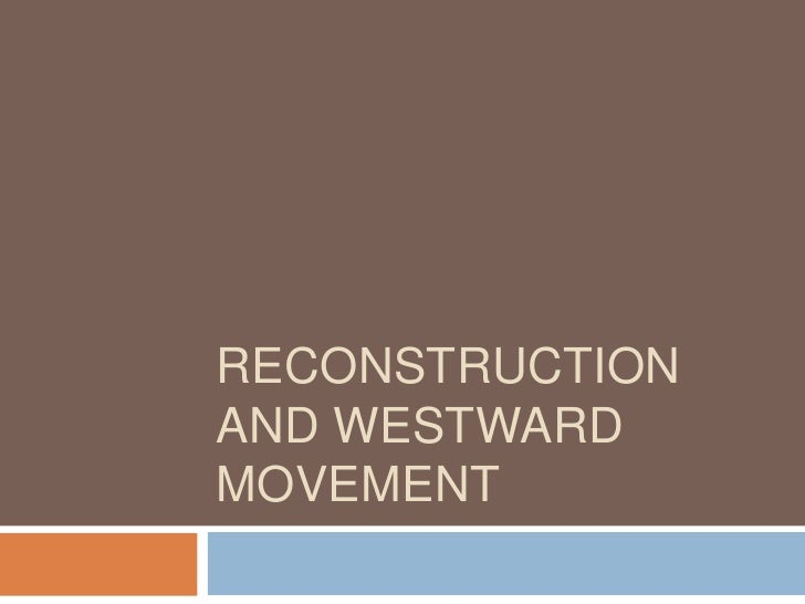 US History: Reconstruction and Westward Movement