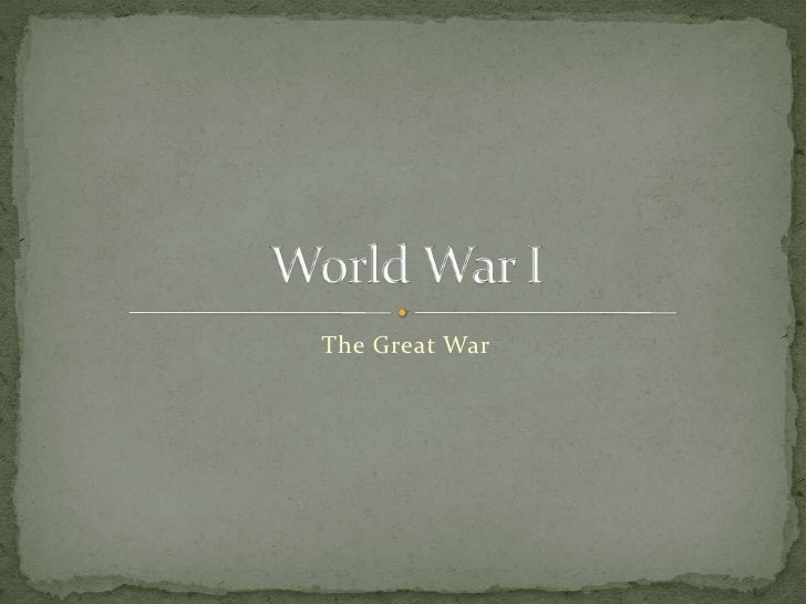 The Great War<br />World War I<br />