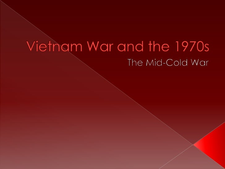 US History: Mid-Cold War - Vietnam and the 1970s