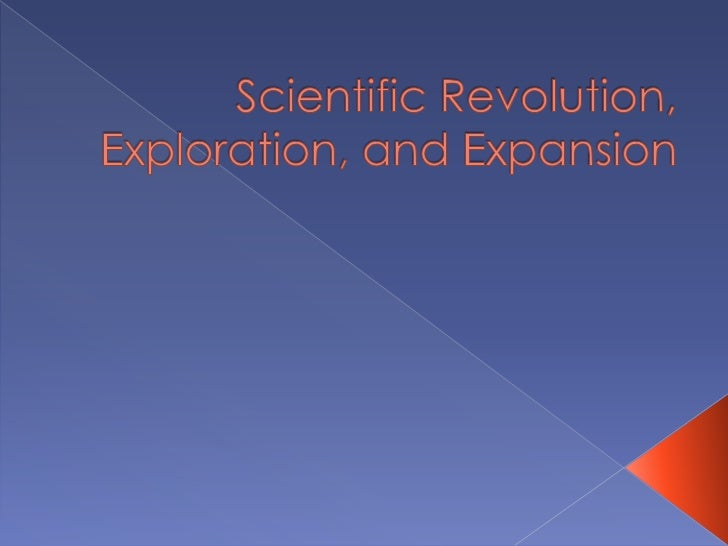 World History: Scientific Revolution, Exploration, and Expansion