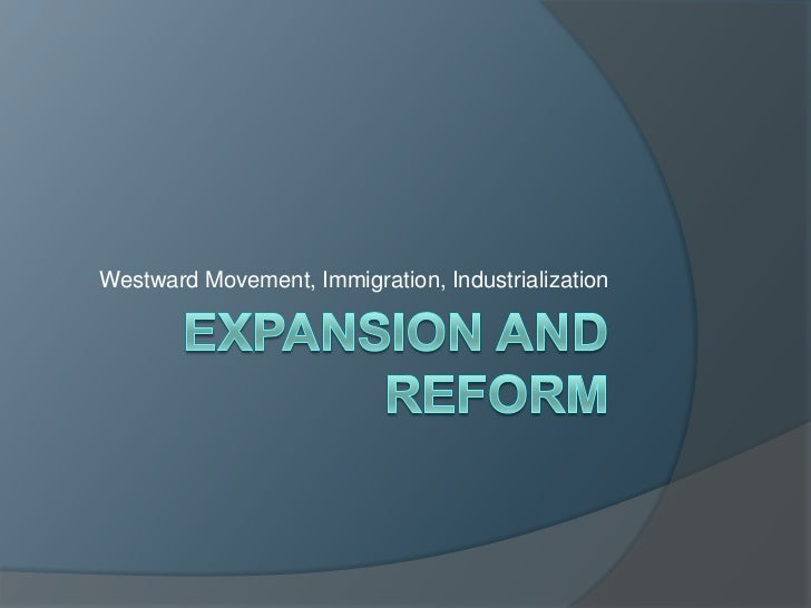 US History: Expansion and Reform