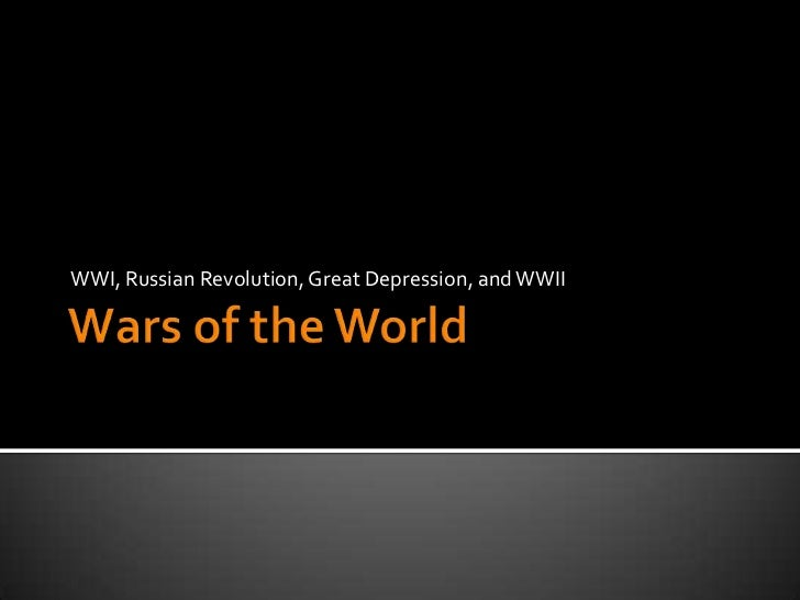 WWI, Russian Revolution, Great Depression, and WWII