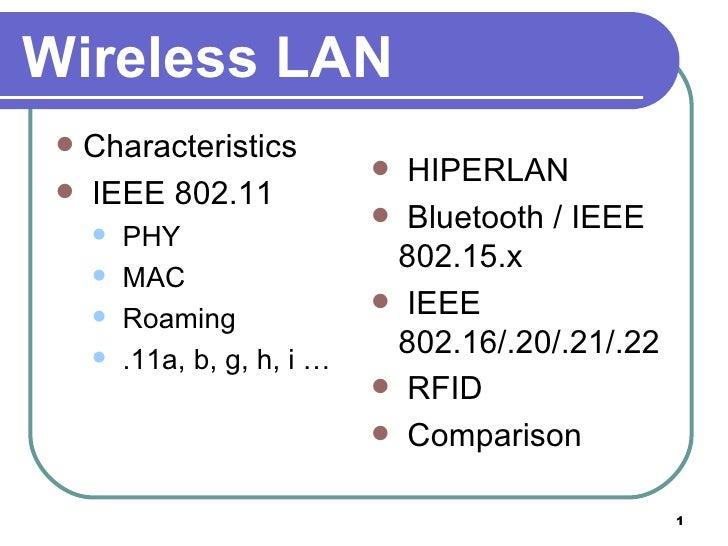 Wireless LAN <ul><li>Characteristics </li></ul><ul><li>IEEE 802.11 </li></ul><ul><ul><li>PHY </li></ul></ul><ul><ul><li>MA...