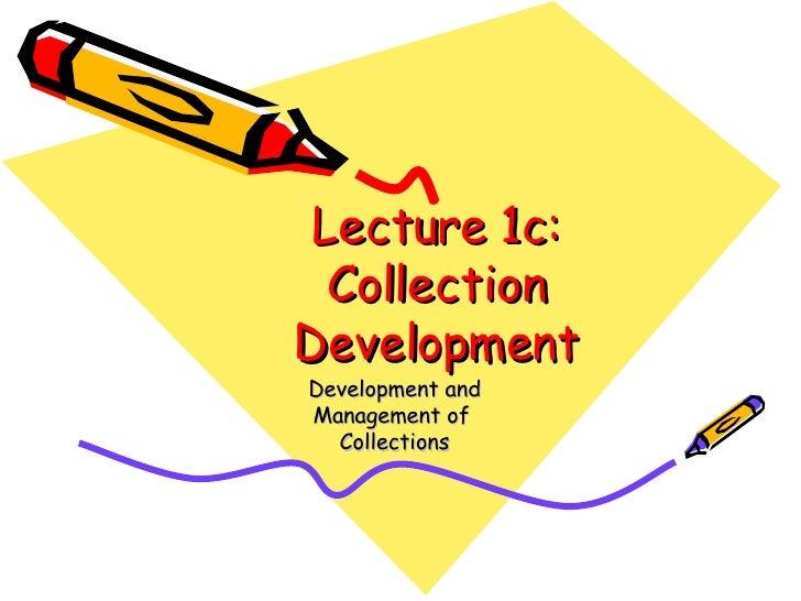 Lecture 1c: Collection Development