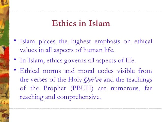 the moral values of islam The article will present the most important aspects of islam: core beliefs, religious practices, quran, teachings of prophet muhammad, and the shariah a simple article that synthesizes islam in a nutshell.