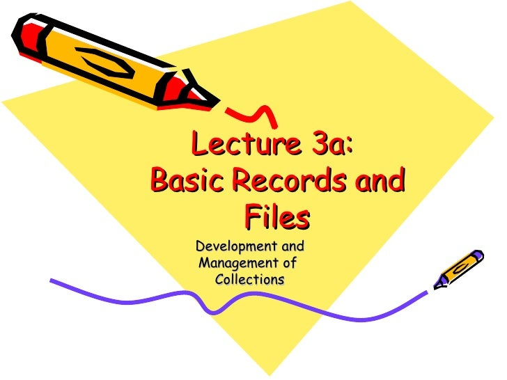 Lecture 3a: Basic Records and Files