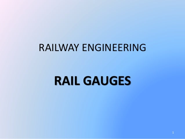 Rail gauges & rail sections  Railway Engineering