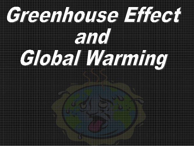 •Rise in Earth's temperatureRise in Earth's temperature •By certain atmospheric gasesBy certain atmospheric gases •That tr...