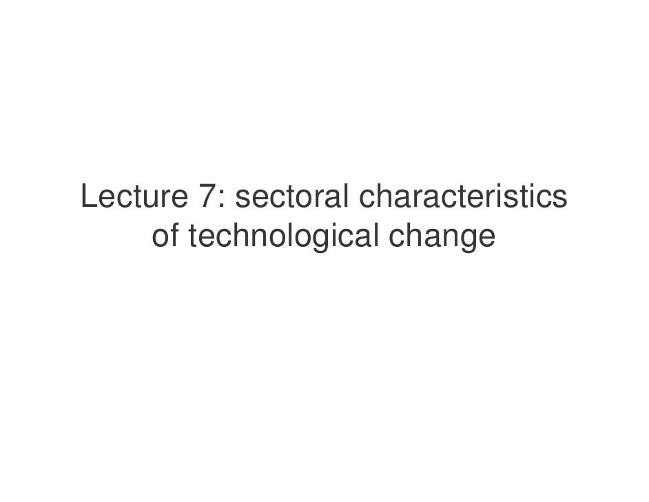 Lecture 7 - Sectoral characteristics of technological change