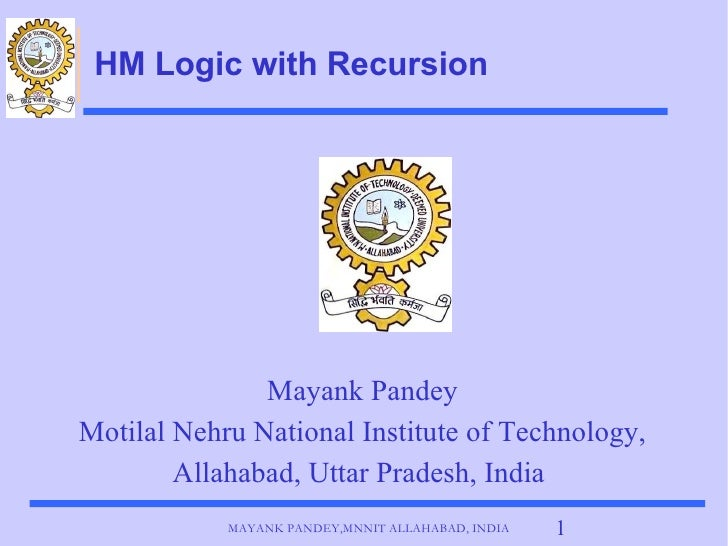 HM Logic with Recursion <ul><ul><li>Mayank Pandey </li></ul></ul><ul><ul><li>Motilal Nehru National Institute of Technolog...