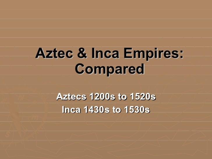 Lecture aztecs&incas compared