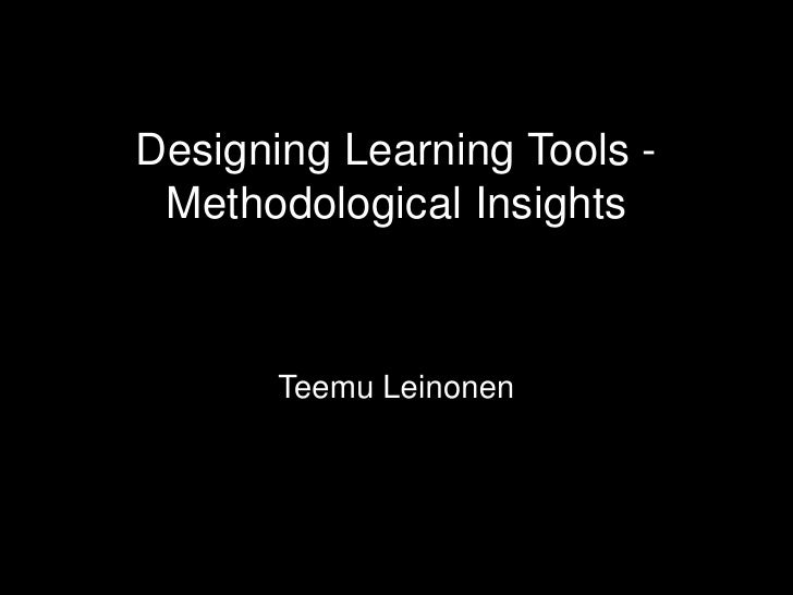 Designing Learning Tools - Methodological Insights