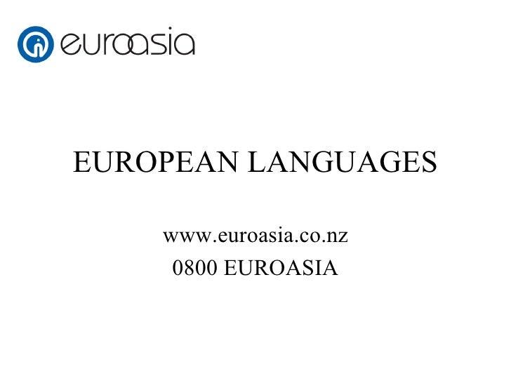 EUROPEAN LANGUAGES www.euroasia.co.nz 0800 EUROASIA