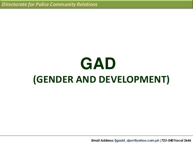 Directorate for Police Community Relations  GAD (GENDER AND DEVELOPMENT)  Email Address: fjgadd_dpcr@yahoo.com.ph|723-0401...
