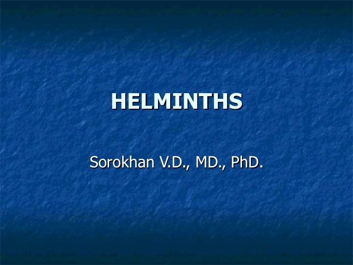 HELMINTHS Sorokhan V.D., MD., PhD.